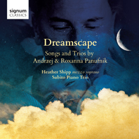 Dreamscape - Songs and Trios by Andrzej & Roxanna Panufnik